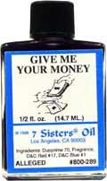 GIVE ME YOUR MONEY 7 Sisters Oil